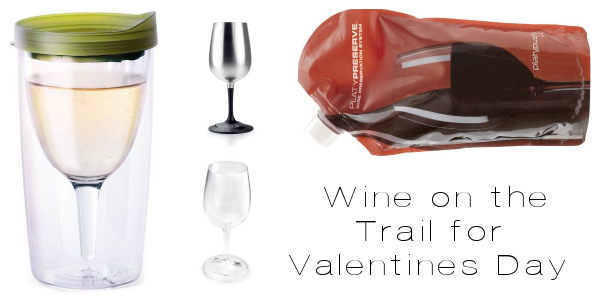 Hiking Wine Glasses for Valentines Day & Camping Dates!