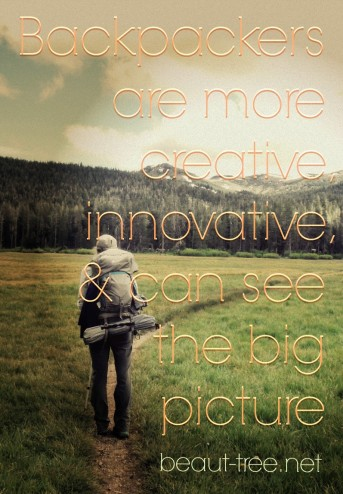 Backpackers are more creative, innovative, and can see the big picture